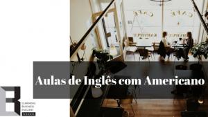 aulas-de-ingles-com-americano